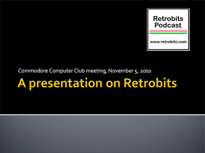 Retrobits PowerPoint - Commodore Computer Club